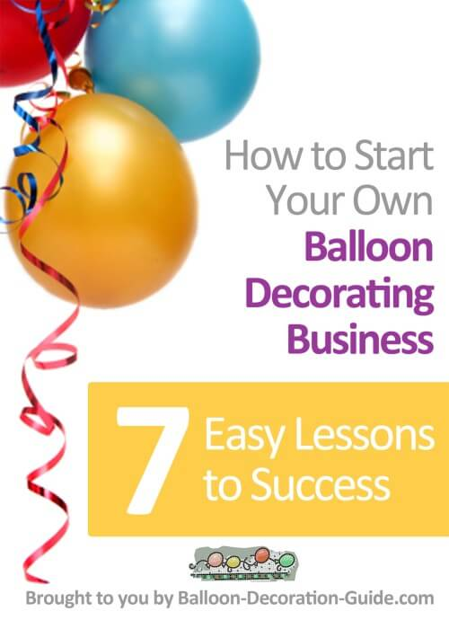 Balloon business start ecourse for balloon decoraters for Balloon decoration course